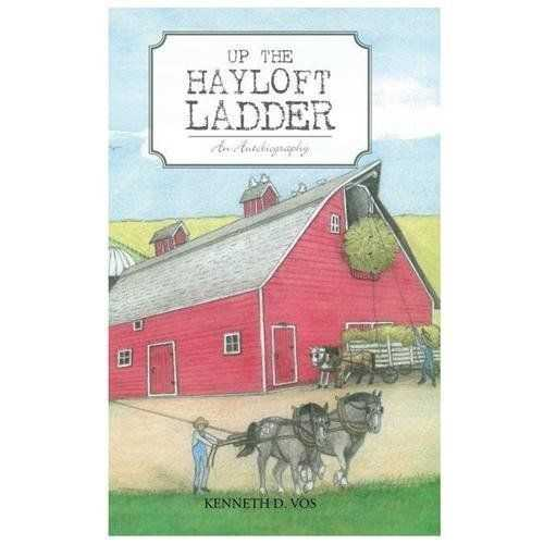 Up the Hayloft Ladder: An Autobiography